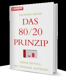 Richard Koch: Das 80/20-Prinzip. Mehr Erfolg mit weniger Aufwand.