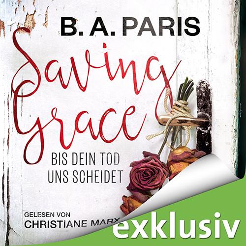 B.A. Paris – Saving Grace. Bis dein Tod uns scheidet.