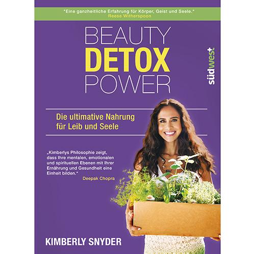 Kimberly Snyder: BEAUTY DETOX POWER - Die ultimative Nahrung für Leib und Seele