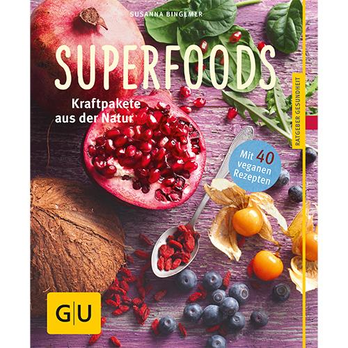 Susanna Bingemer: Superfoods – 25 exotische und heimische Superfoods genussvoll verwenden - für mehr Energie, Fitness und Wohlbefinden