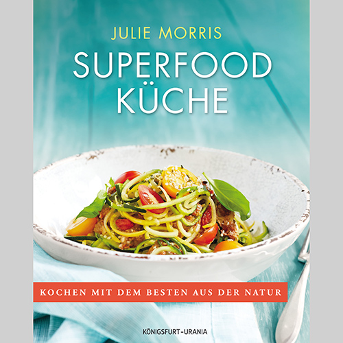 Julie Morris: Superfood-Küche