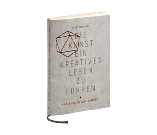 Frank Berzbach - Die Kunst, ein kreatives Leben zu führen (Verlag Herrmann Schmidt Mainz)