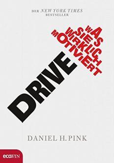 Daniel H. Pink: Drive.Was Sie wirklich motiviert.
