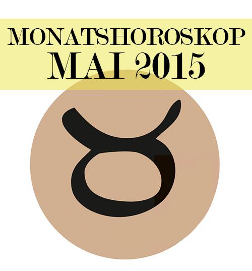Monatshoroskop Mai 2015